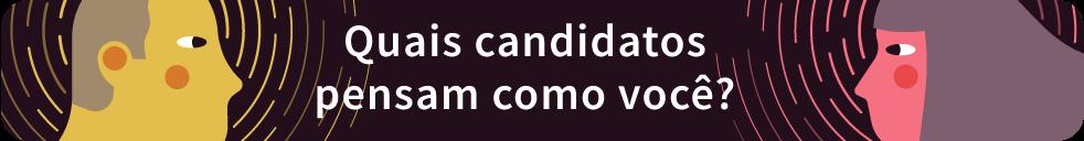 Quais candidatos pensam como você?