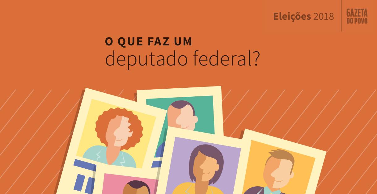 O que faz um deputado federal? Eleições 2018 - Gazeta do Povo