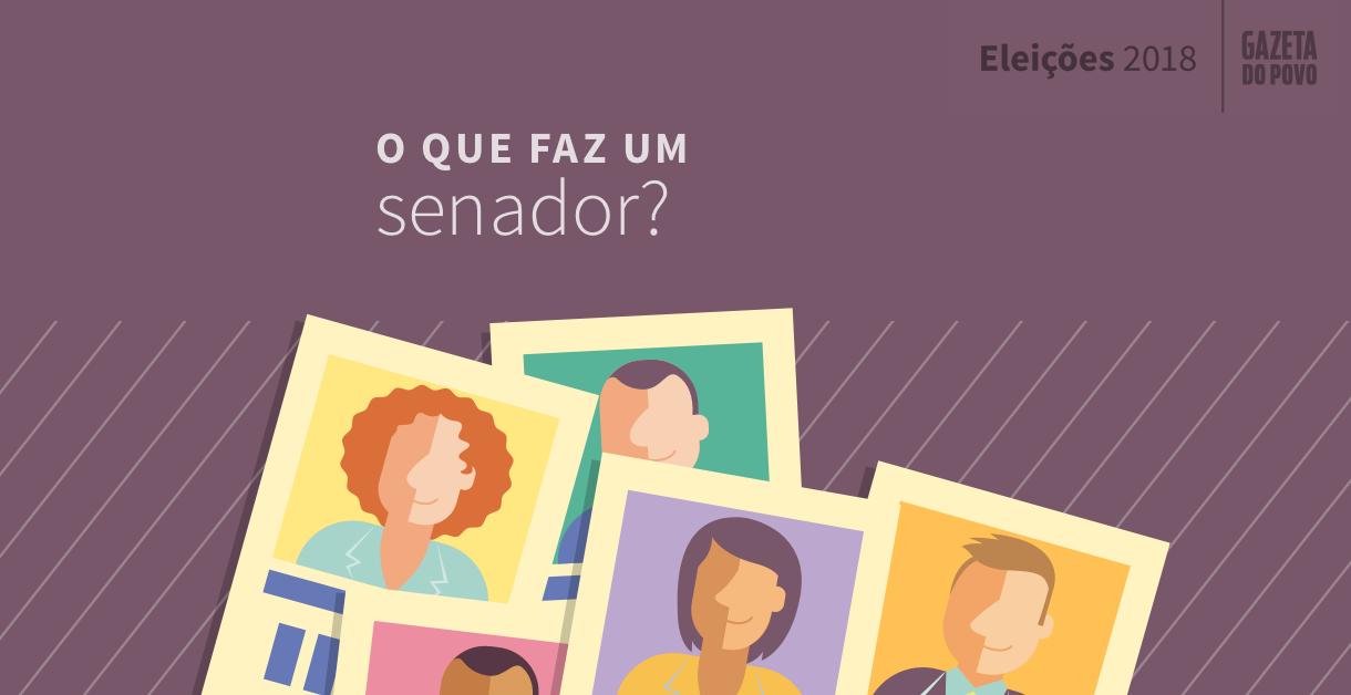 O que faz um senador? Eleições 2018 - Gazeta do Povo
